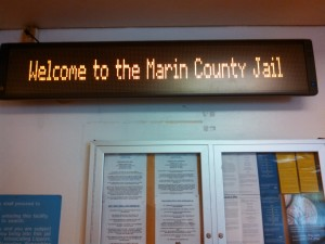 "The ironic ""Welcome"" sign at Marin County Jail"